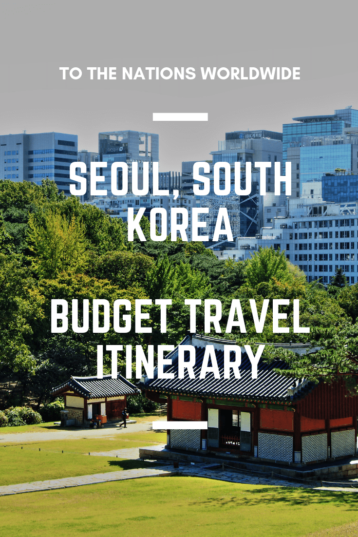 Seoul, South Korea Budget Travel Itinerary