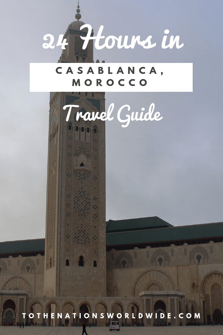 24 Hours in Casablanca, Morocco Itinerary