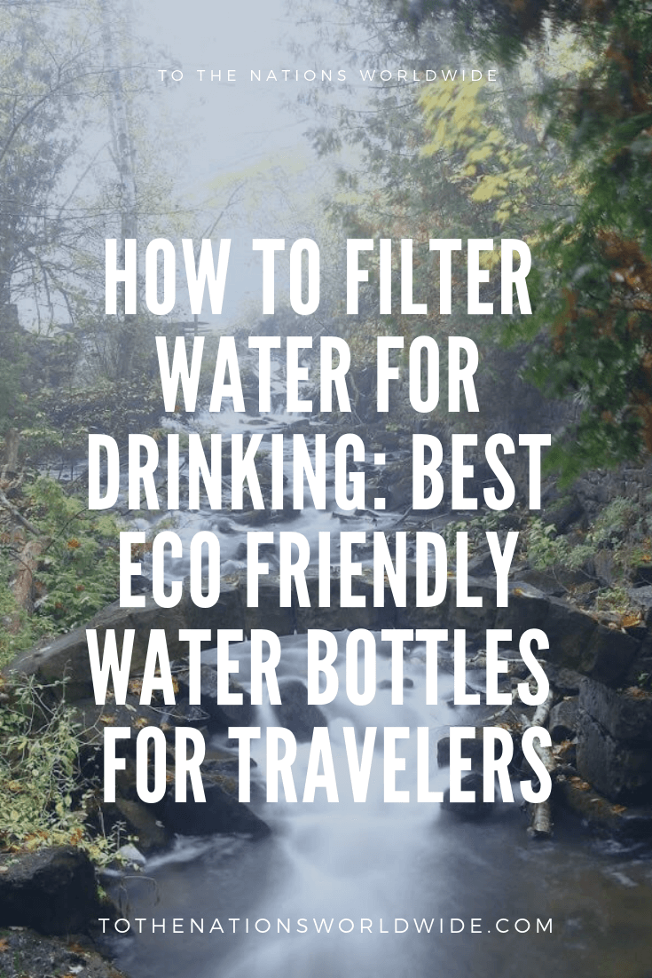 HOW TO FILTER WATER FOR DRINKING_ BEST ECO FRIENDLY WATER BOTTLES FOR TRAVELERS
