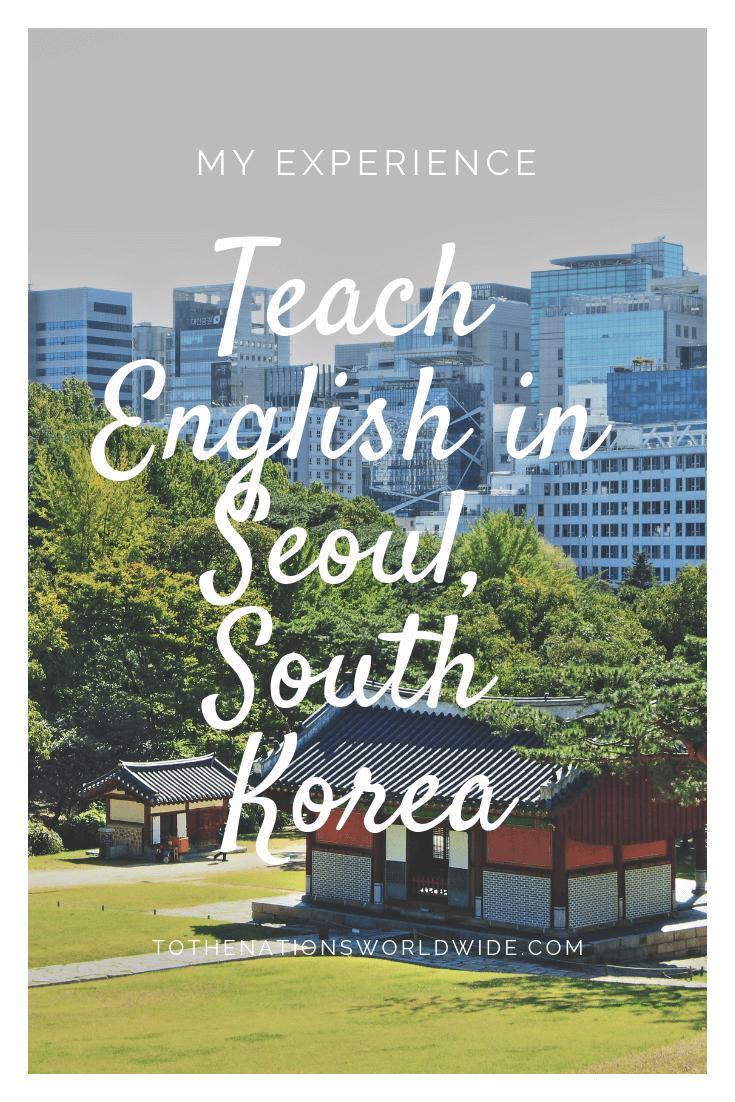 My Experience Teach English in Seoul South Korea