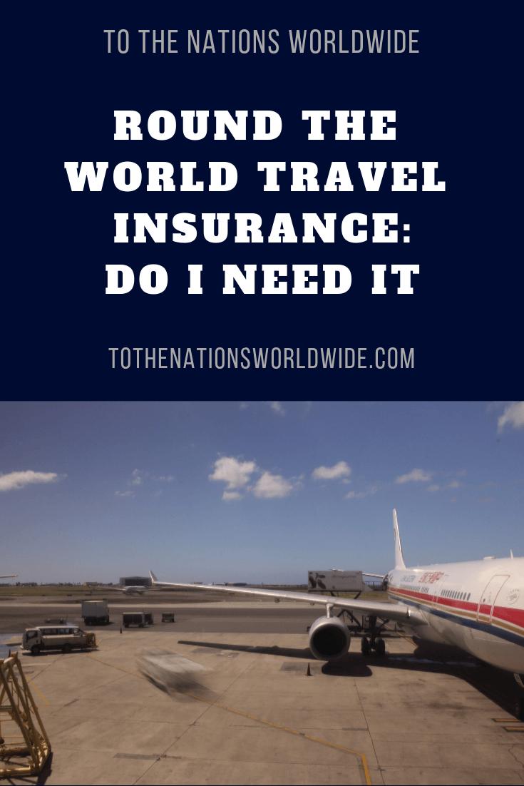 Round the World Travel Insurance_ Do I NEED It