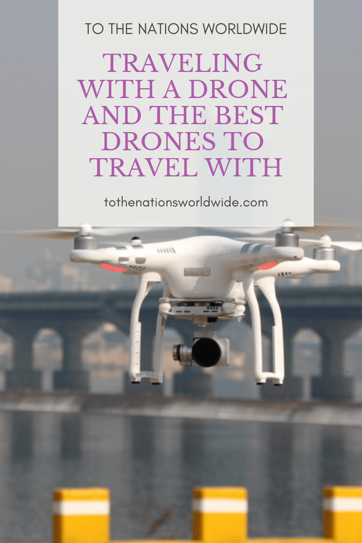 Traveling with a Drone and the Best Drones to Travel With