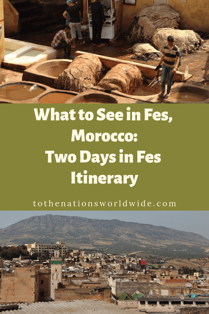 What to See in Fes, Morocco_ Two Days in Fes Itinerary