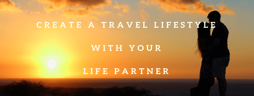 Live a Travel Lifestyle with Your Life Partner