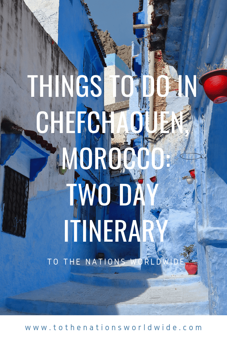 Things to Do in Chefchaouen, Morocco: Two Day Itinerary
