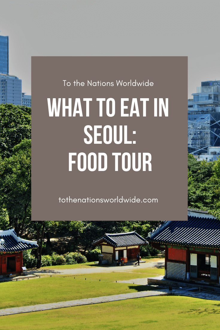 What to Eat in Seoul: Food Tour