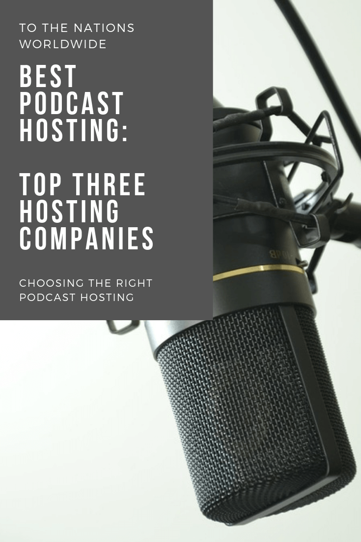 Best Podcast Hosting: Top Three Hosting Companies