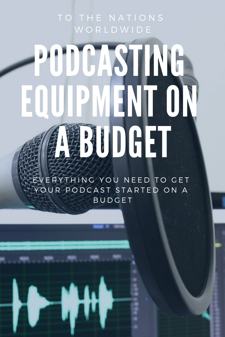 Podcasting Equipment on a Budget