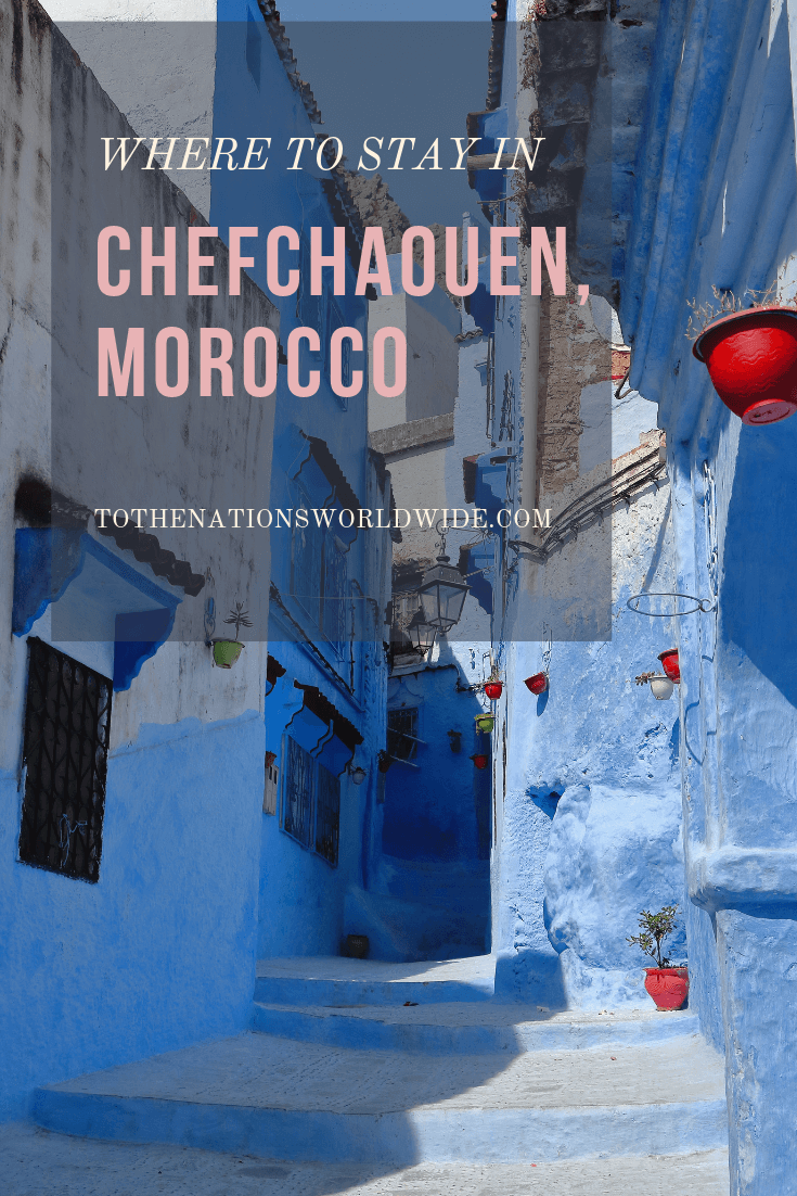 Where to Stay in Chefchaouen, Morocco