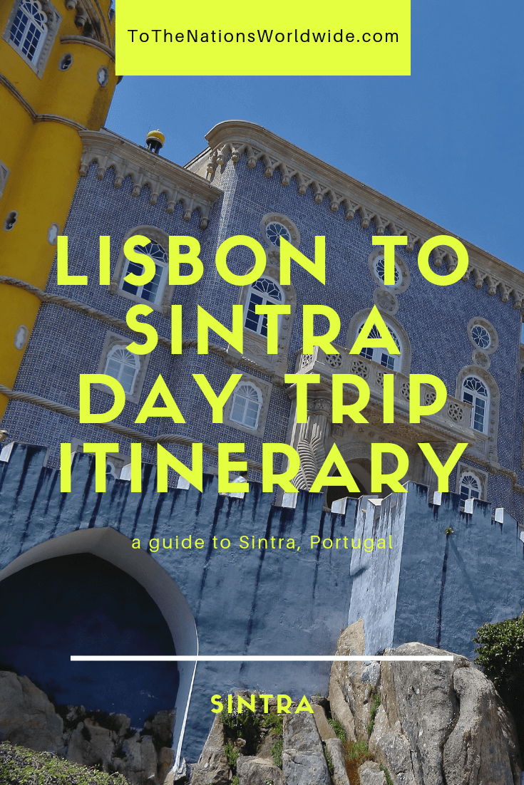Lisbon to Sintra Day Trip Itinerary