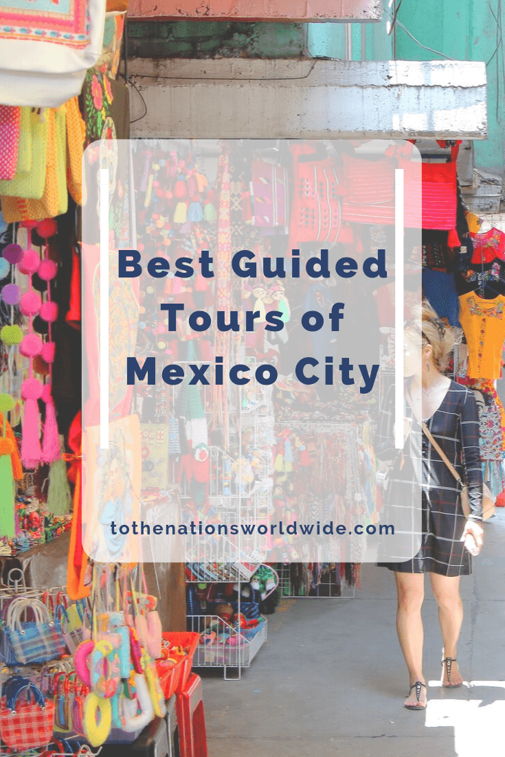 Best Guided Tours of Mexico City