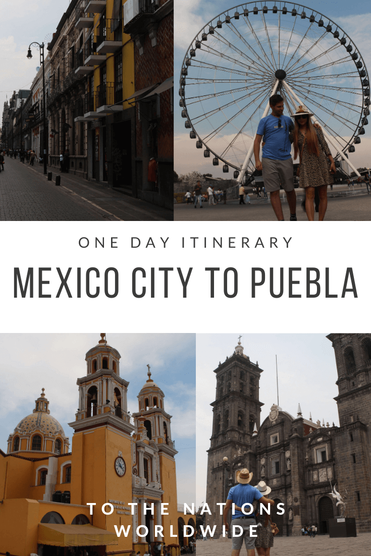 From Mexico City to Puebla: Day Trip Itinerary