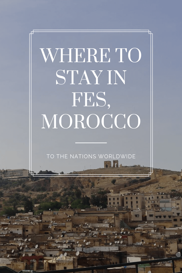 Where to Stay in Fes, Morocco